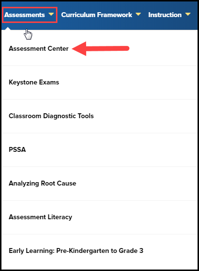 Assessments section drop down menu list with Assessments button highlighted and an arrow pointing to the assessment center option